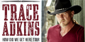 Trace Adkins | How Did We Get Here Tour